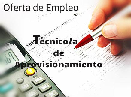 Oferta de empleo: TÉCNICO/A DE APROVISIONAMIENTO
