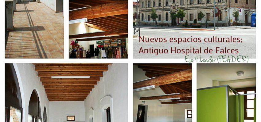 El antiguo Hospital de Falces, nuevos espacios culturales gracias al Eje 4 Leader (FEADER).