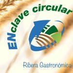 Así fue la Jornada Proyecto Ribera Gastronómica, ENclave Circular